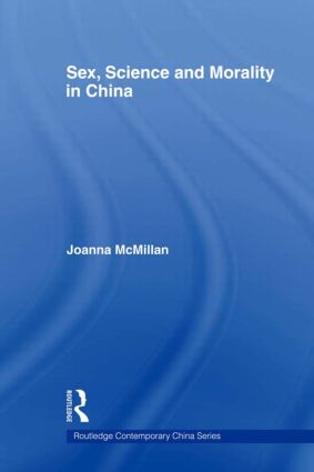 Sex, Science and Morality in China: 1st Edition (Paperback) book cover