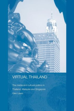 Virtual Thailand: The Media and Cultural Politics in Thailand, Malaysia and Singapore, 1st Edition (Paperback) book cover