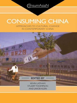 Consuming China: Approaches to Cultural Change in Contemporary China book cover