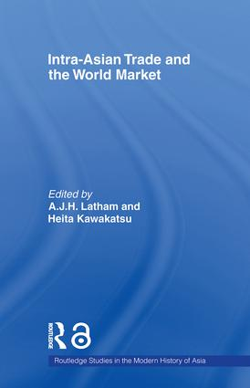 Intra-Asian Trade and the World Market: 1st Edition (Paperback) book cover