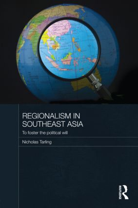 Regionalism in Southeast Asia: To foster the political will (Paperback) book cover