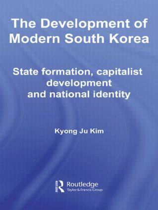 The Development of Modern South Korea: State Formation, Capitalist Development and National Identity, 1st Edition (Paperback) book cover