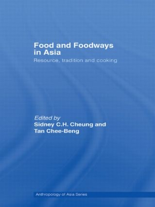 Food and Foodways in Asia: Resource, Tradition and Cooking (Paperback) book cover