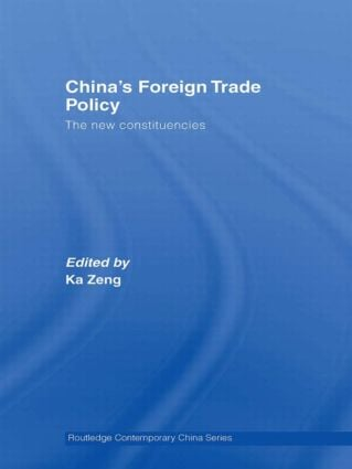 China's Foreign Trade Policy: The New Constituencies, 1st Edition (Paperback) book cover