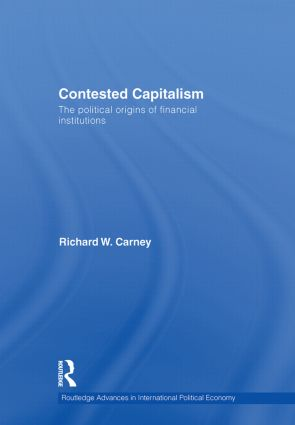 Contested Capitalism: The political origins of financial institutions book cover