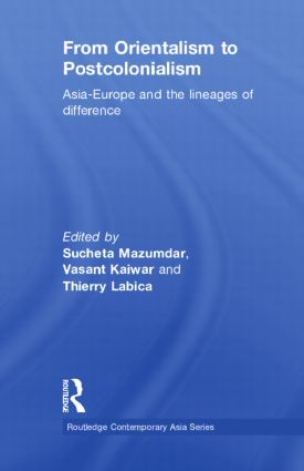 From Orientalism to Postcolonialism: Asia, Europe and the Lineages of Difference, 1st Edition (Hardback) book cover