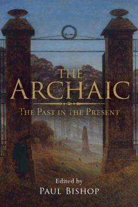 The Archaic: The Past in the Present (Paperback) book cover
