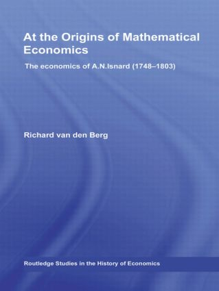 At the Origins of Mathematical Economics: The Economics of A.N. Isnard (1748-1803), 1st Edition (Paperback) book cover