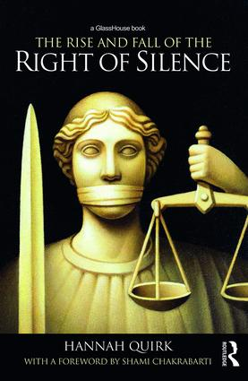 The Rise and Fall of the Right of Silence (Hardback) book cover