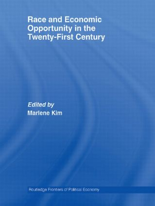 Race and Economic Opportunity in the Twenty-First Century: 1st Edition (Paperback) book cover