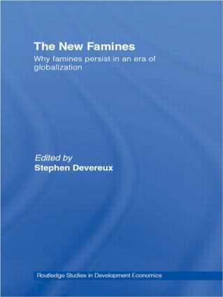 The New Famines: Why Famines Persist in an Era of Globalization (Paperback) book cover
