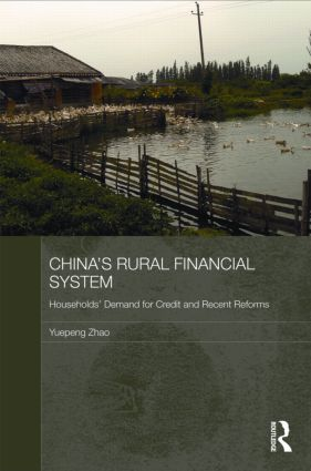 China's Rural Financial System: Households' Demand for Credit and Recent Reforms (Hardback) book cover