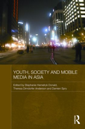 Youth, Society and Mobile Media in Asia: 1st Edition (Hardback) book cover