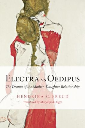 Electra vs Oedipus: The Drama of the Mother–Daughter Relationship (Paperback) book cover