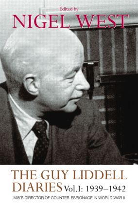 The Guy Liddell Diaries, Volume I: 1939-1942: MI5's Director of Counter-Espionage in World War II, 1st Edition (Paperback) book cover