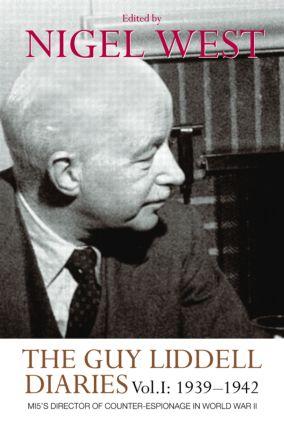 The Guy Liddell Diaries, Volume I: 1939-1942