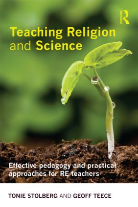 Teaching Religion and Science: Effective Pedagogy and Practical Approaches for RE Teachers (Paperback) book cover