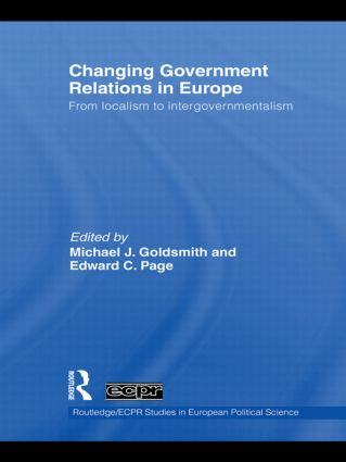 Changing Government Relations in Europe: From localism to intergovernmentalism (Hardback) book cover