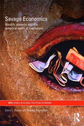 Savage Economics: Wealth, Poverty and the Temporal Walls of Capitalism (Paperback) book cover
