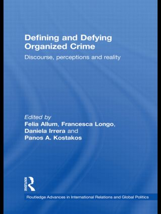 Defining and Defying Organised Crime: Discourse, Perceptions and Reality (Hardback) book cover