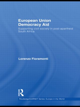 European Union Democracy Aid: Supporting civil society in post-apartheid South Africa (Hardback) book cover