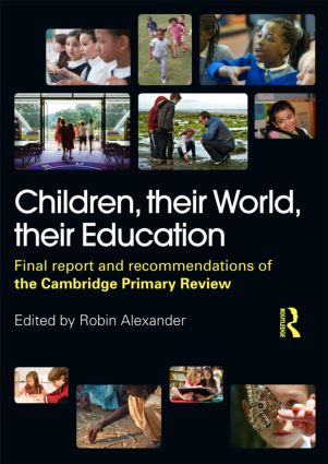 Children, their World, their Education: Final Report and Recommendations of the Cambridge Primary Review (Paperback) book cover