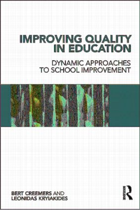 Improving Quality in Education: Dynamic Approaches to School Improvement, 1st Edition (Paperback) book cover