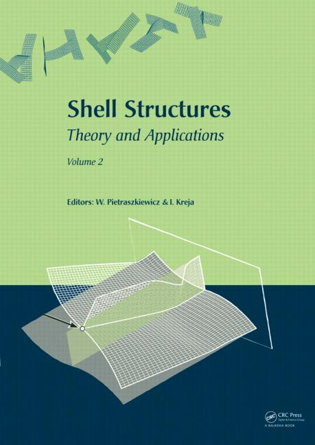 Shell Structures: Theory and Applications (Vol. 2): Proceedings of the 9th SSTA Conference, Jurata, Poland, 14-16 October 2009, 1st Edition (Hardback) book cover
