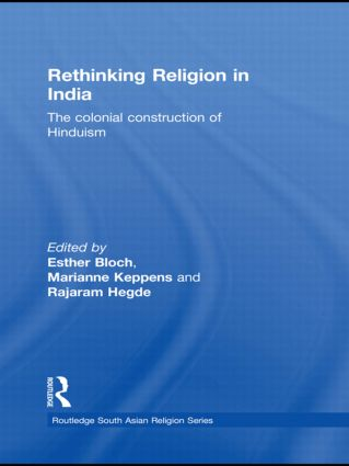 Rethinking Religion in India: The Colonial Construction of Hinduism (Hardback) book cover