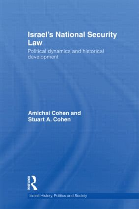 Israel's National Security Law: Political Dynamics and Historical Development (Hardback) book cover