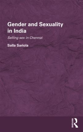Gender and Sexuality in India: Selling Sex in Chennai, 1st Edition (Hardback) book cover