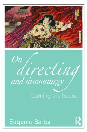 On Directing and Dramaturgy: Burning the House (Paperback) book cover