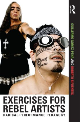 Exercises for Rebel Artists: Radical Performance Pedagogy (Paperback) book cover