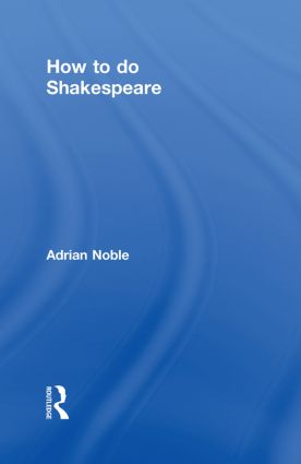 How to do Shakespeare: 1st Edition (Hardback) book cover