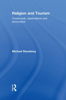 Religion and Tourism: Crossroads, Destinations and Encounters (Hardback) book cover