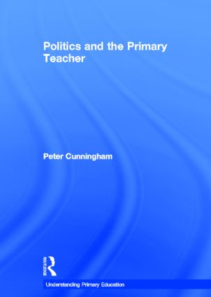 Politics and the Primary Teacher book cover