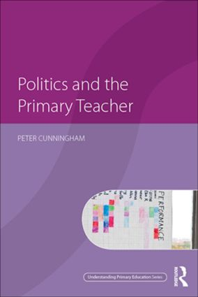 Politics and the Primary Teacher (Paperback) book cover