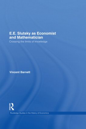 E.E. Slutsky as Economist and Mathematician: Crossing the Limits of Knowledge (Hardback) book cover