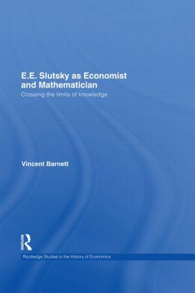 E.E. Slutsky as Economist and Mathematician: Crossing the Limits of Knowledge, 1st Edition (Hardback) book cover