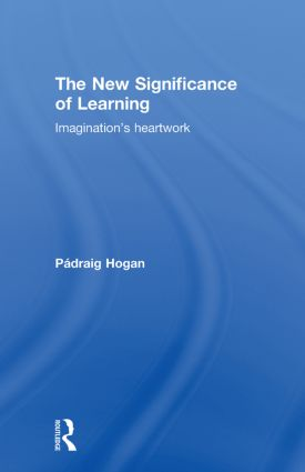 The New Significance of Learning: Imagination's Heartwork, 1st Edition (Paperback) book cover
