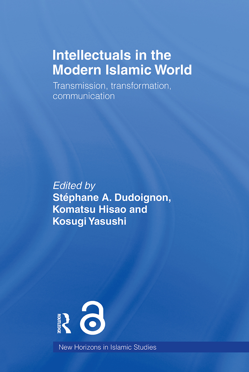Intellectuals in the Modern Islamic World: Transmission, Transformation and Communication (Paperback) book cover