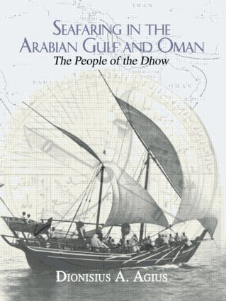 Seafaring in the Arabian Gulf and Oman: People of the Dhow, 1st Edition (Paperback) book cover