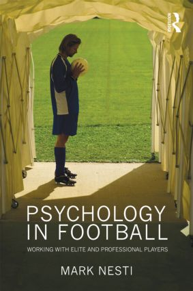 Psychology in Football: Working with Elite and Professional Players (Paperback) book cover