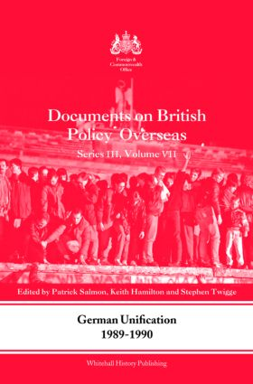 German Unification 1989-90: Documents on British Policy Overseas, Series III, Volume VII (Hardback) book cover