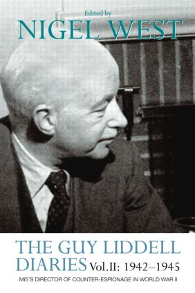 The Guy Liddell Diaries Vol.II: 1942-1945: MI5's Director of Counter-Espionage in World War II, 1st Edition (Paperback) book cover