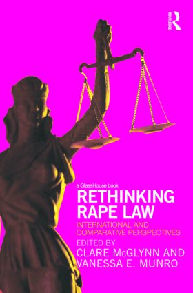 Rethinking Rape Law: International and Comparative Perspectives, 1st Edition (Hardback) book cover