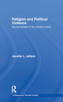 Religion and Political Violence: Sacred Protest in the Modern World (Hardback) book cover