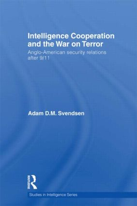 Intelligence Cooperation and the War on Terror: Anglo-American Security Relations after 9/11 (Hardback) book cover