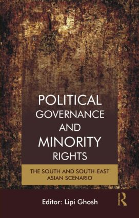 Political Governance and Minority Rights: The South and South-East Asian Scenario, 1st Edition (Hardback) book cover