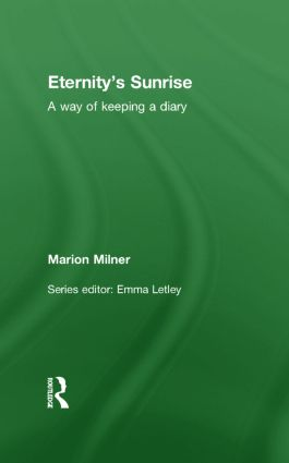 Eternity's Sunrise: A Way of Keeping a Diary, 1st Edition (Hardback) book cover